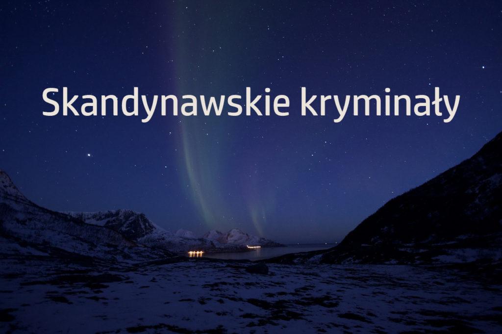 [Lista subiektywna] Pięć skandynawskich kryminałów