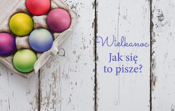 Wielkanoc — pisownia