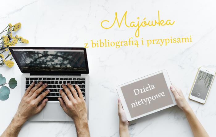 [Majówka z bibliografią i przypisami] Opisy bibliograficzne dzieł nietypowych