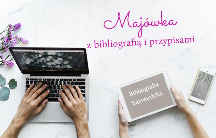 [Majówka z bibliografią i przypisami] Bibliografia harwardzka i Wasze pytania